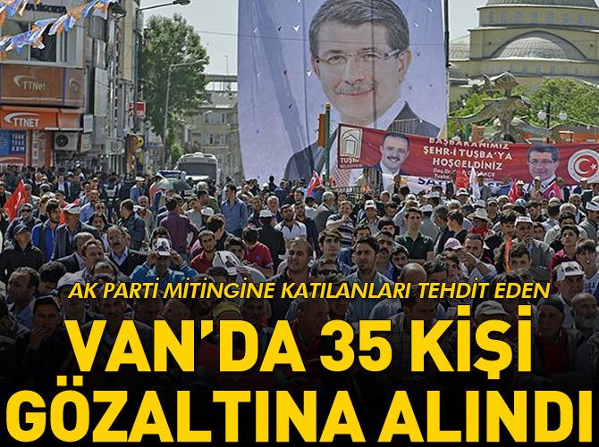VAN'DA 35 KİŞİ GÖZALTINDA