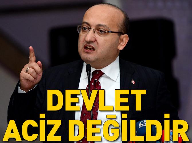 'DEVLET ACİZ DEĞİL'