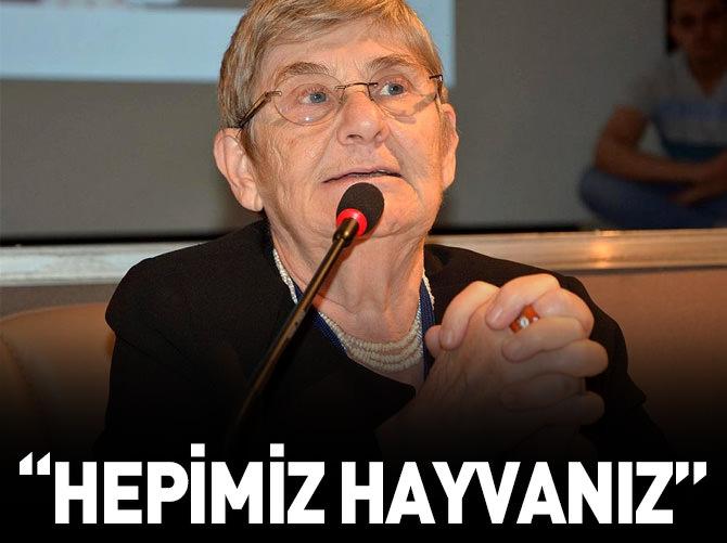 'HEPİMİZ HAYVANIZ'