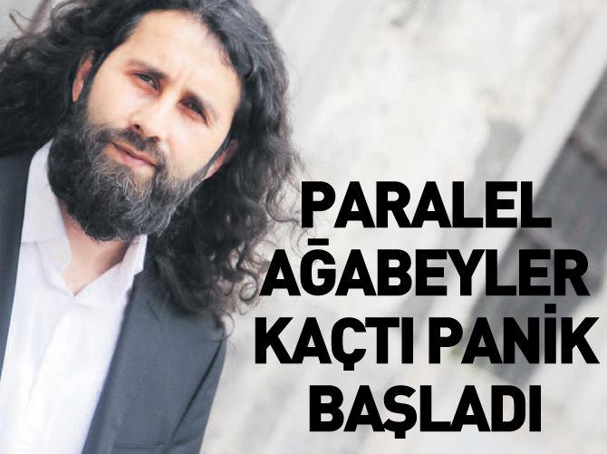 PARALEL 'AĞABEYLER' KAÇTI PANİK BAŞLADI