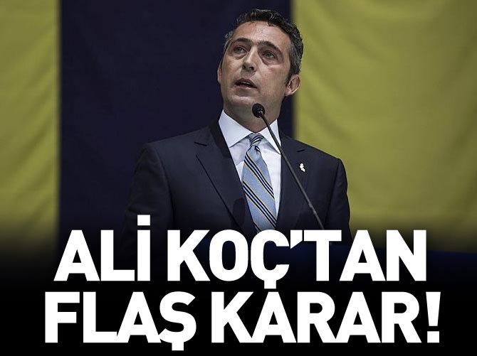 ALİ KOÇ'TAN FLAŞ KARAR!