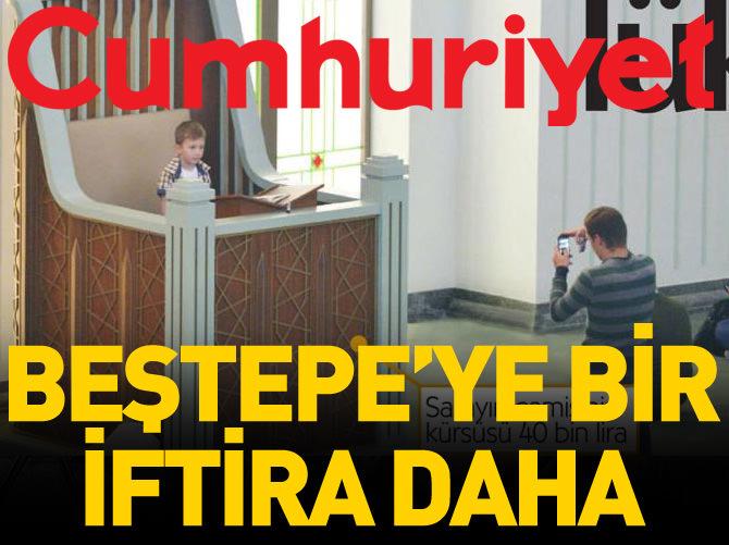 CUMHURİYET'TEN BİR İFTİRA DAHA