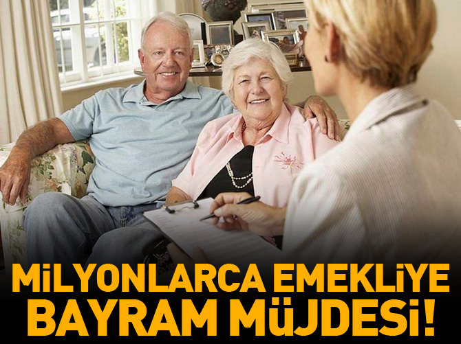 EMEKLİYE ZAMLI MAAŞ BAYRAM'DA