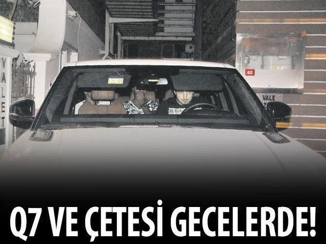 Q7 ÇETESİ GECELERDE