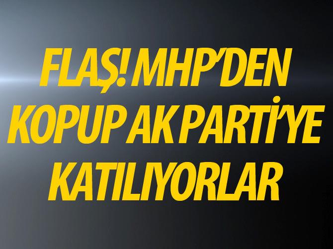 FLAŞ! MHP'DEN KOPUP AK PARTİ'YE KATILIYORLAR