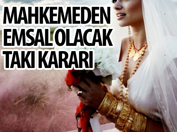 MAHKEMEDEN 'EMSAL' NİTELİĞİNDE 'TAKI' KARARI