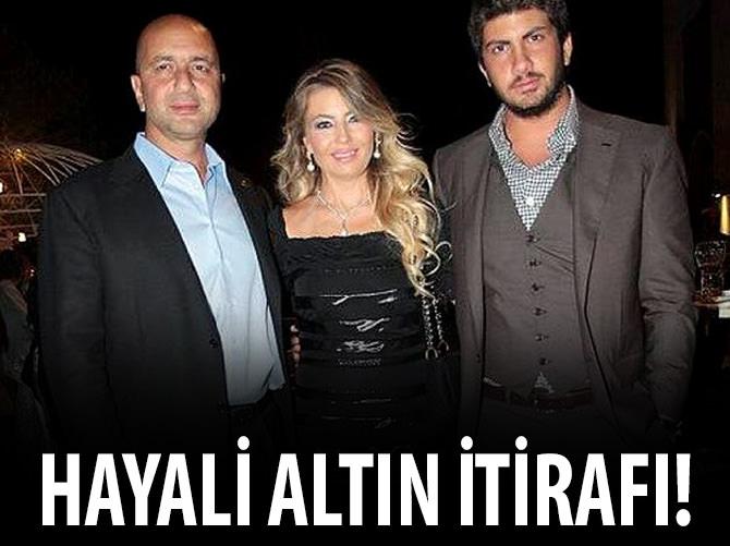 'HAYALİ ALTIN' İTİRAFI