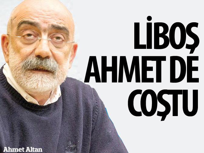 LİBOŞ AHMET DE KUDURDU