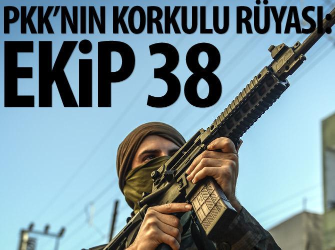 PKK'NIN KORKULU RÜYASI: EKİP 38