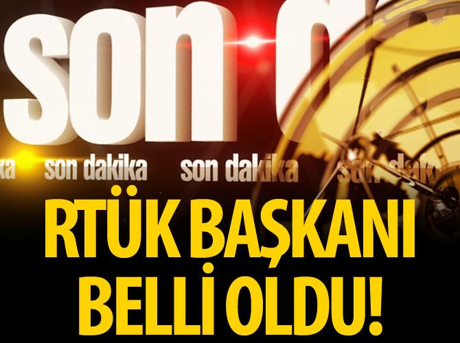 RTÜK BAŞKANI BELLİ OLDU!