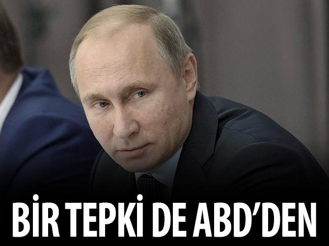 RUSYA'YA BİR TEPKİ DE ABD'DEN!