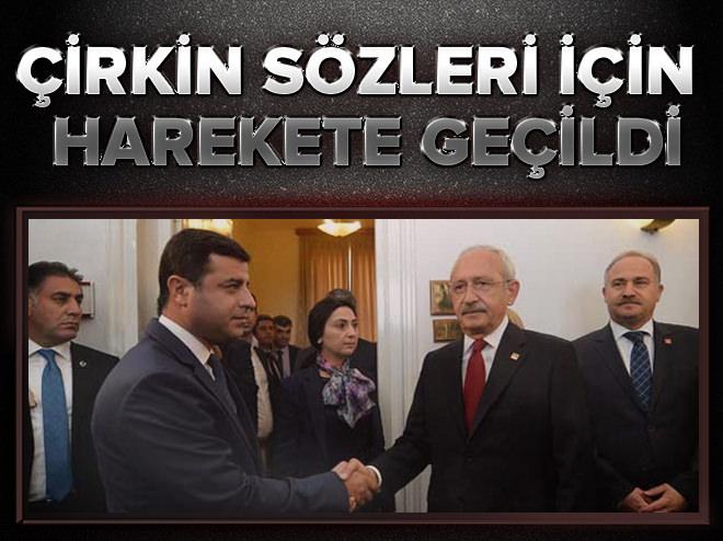 """Kılıçdaroğlu ve Demirtaş hakkında """"Cumhurbaşkanına hakaret""""ten fezleke"""