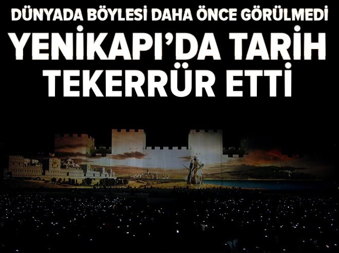 Dünyanın en büyük üç boyutlu sahnesinde İstanbul'un fethi