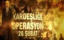 Kardeşliğe operasyon '28 Şubat'