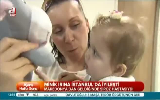 Minik Irina İstanbul'da iyileşti