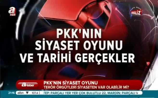 PKK'nın siyaset oyunu!