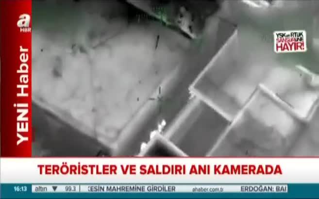 Teröristler ve saldırı anı kamerada