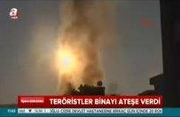Teröristeler hedef şaşırtmak için binayı ateşe verdi