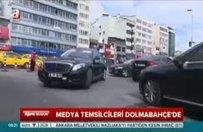 Medya temsilcileri Dolmabahçe'de