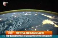 Uzaydaki fırtına anları kamera ile görüntülendi