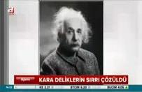 Albert Einstein'in yine haklı çıktı