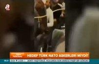 Hedef NATO'daki Türk askerleri miydi?