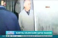 Suriyeli dilencilere şafak operasyonu