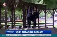 Şifresiz Wi-Fi tehlikesi!