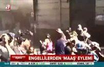 Engellilerin 'maaş' eylemine polis müdahalesi