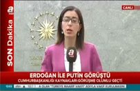 Putin ile Erdoğan telefonda görüştü