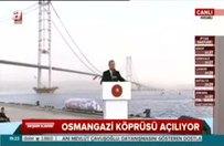 Cumhurbaşkanı Erdoğan Osmangazi Köprüsü açılışında konuştu