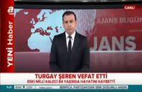 Erman Toroğlu, unutamadığı Turgay Şeren anısını anlattı