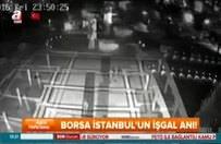 Darbecilerin Borsa İstanbul baskını ortaya çıktı
