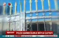 Polis darbecilerle böyle çatıştı