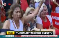 Yüz binler Taksim'de buluştu