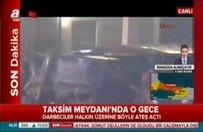 Taksim Meydanı'nda o gece!
