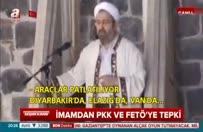 İmamdan PKK ve FETÖ'ye tepki