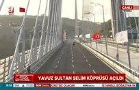 Yavuz Sultan Selim Köprüsü'nden ilk geçiş yapıldı