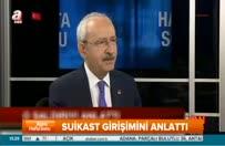 Kılıçdaroğlu suikast girişimini anlattı