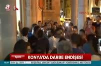 Konya'da darbe endişesi
