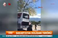 Sakarya'da holigan terörü