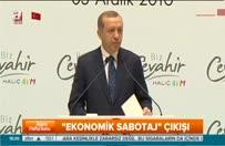"""Erdoğan'dan """"ekonomik sabotaj"""" çıkışı!"""