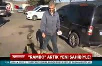 """""""Rambo"""" yeni sahibine kavuştu"""