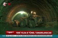 2017'de 8 tünel tamamlanacak