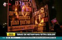 İsrailliler Netanyahu'nun istifasını istedi
