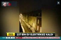 237 bin ev elektriksiz kaldı