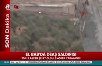 El Bab'da Türk askerine DEAŞ saldırısı! Şehit ve yaralılar var