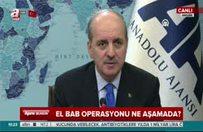 El-Bab operasyonu ne aşamada? Kurtulmuş açıkladı