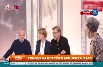 Fransız gazeteciden Batı'ya Türkiye fırçası!