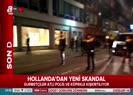 Hollanda polisi gurbetçilere saldırdı